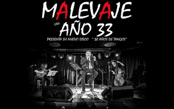 """Malevaje: """" 30 años de Tango """" ( 6 Mayo )"""