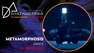 Metamorphosis dance: Al desnudo. DanzAuditorio, ciclo de danza