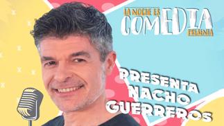 La noche es comedia: Nacho Guerreros (25 jun)