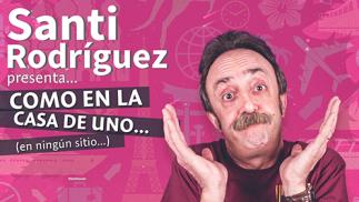 Santi Rodríguez: como en la casa de uno...(en ningún sitio) (3 jul)