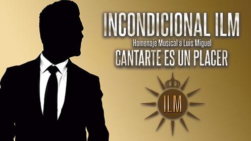 Dto: Incondicional, Homenaje a Luis Miguel (10 sep)