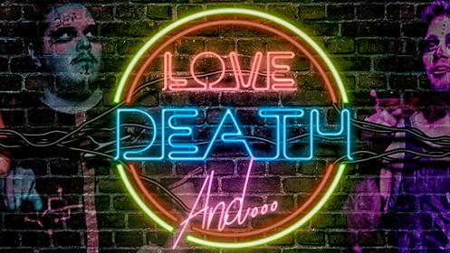 Love, Death and...Un show de Improvivencia (6 feb)